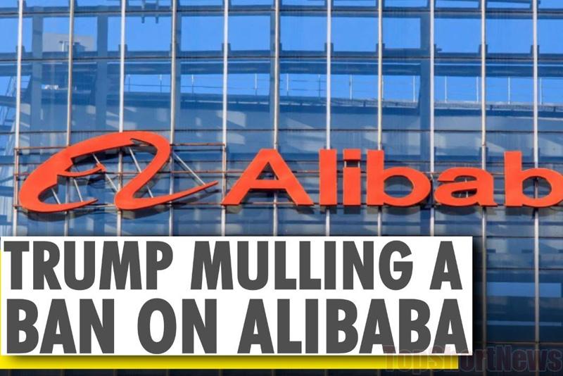 Trump May Ban Alibaba